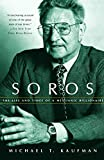 Book Cover: Soros, The Life And Times Of A Messianic Billionaire by Michael T. Kaufman