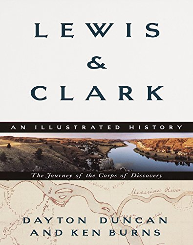 Lewis & Clark: The Journey of the Corps of Discovery: An Illustrated History, Duncan, Dayton