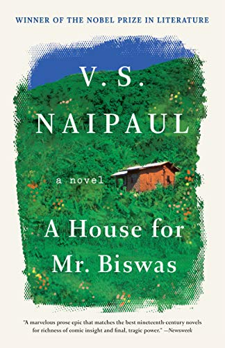 A House for Mr. Biswas, by Naipaul, V.S.