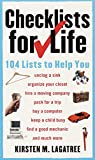 Checklists for Life : 104 Lists to Help You Get Organized, Save Time, and Unclutter Your Life - book cover picture