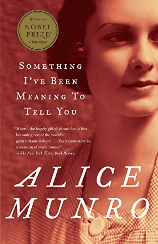 Something I've Been Meaning to Tell You: 13 Stories, Munro, Alice