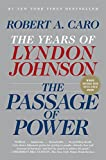 The years of Lyndon Johnson: the passage of power