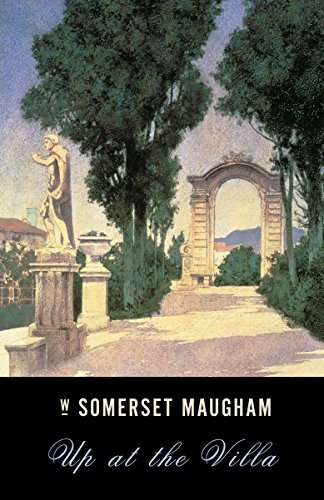 UP at the Villa, Maugham, W. Somerset; Maugham, Somerset