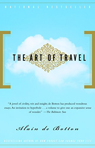 The Art of Travel, De Botton, Alain