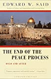 The End of the Peace Process : Oslo and After (Vintage) by EDWARD W. SAID