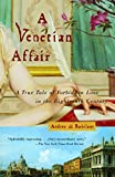 A Venetian Affair : A True Tale of Forbidden Love in the 18th Century (Vintage) - book cover picture