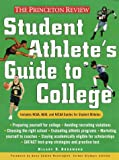 The Princeton Review Student Athlete's Guide to College (Princeton Review)