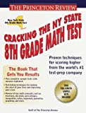 Cracking the New York State 8th Grade Math Test (Princeton Review Series)