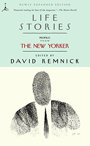 Life Stories: Profiles from The New Yorker (Modern Library Paperbacks) - David Remnick