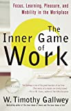 Book Cover: The Inner Game Of Work by W. Timothy Gallwey