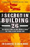 The Secret in Building 26: The Untold Story of America's War Against the U-boat Enigma Codes