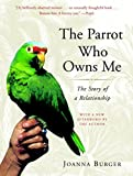 Parrot Who Owns Me: The Story of a Relationship