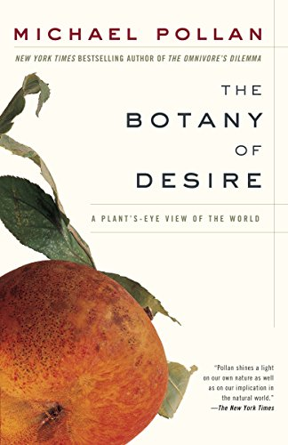 The Botany of Desire: A Plant's-Eye View of the World, Pollan, Michael