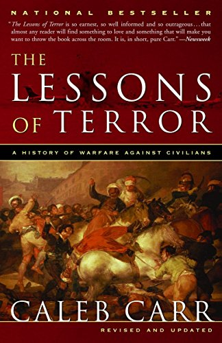 The Lessons of Terror: A History of Warfare Against Civilians, Carr, Caleb