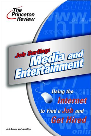Job Surfing: Media and Entertainment: Using the Internet to Find a Job and Get Hired (Career Guides)