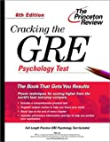 Cracking the GRE Psychology Test, 6th Edition (Cracking the Gre Psychology)