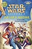 Star Wars Episode I: Jar Jar's Mistake (Step Into Reading. Step 1 Book.)