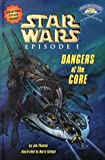 Star Wars Episode I: Dangers of the Core (Step Into Reading. Step 3 Book.)