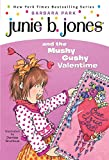Junie B. Jones and the Mushy Gushy Valentine (Junie B. Jones)