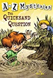 A to Z Mysteries: The Quicksand Question (A Stepping Stone Book(TM))