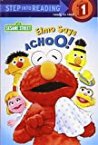 Elmo Says Achoo! (Step Into Reading. Early Books)