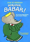 Book Cover: Bonjour, Babar!: The Six Unabridged Classics by Jean De Brunhoff