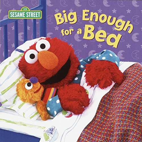 Big Enough for a Bed (Sesame Street Series)