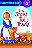 The Great Tulip Trade (Step Into Reading. Step 3)
