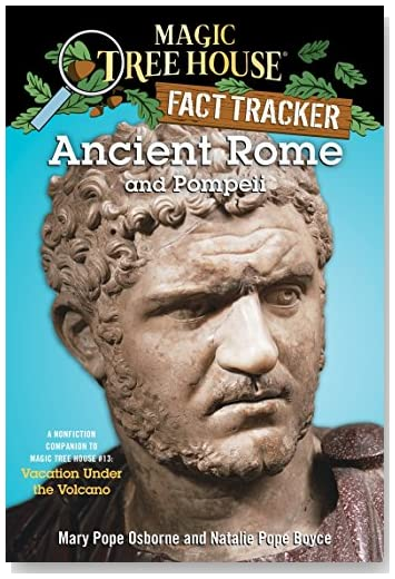 Magic Tree House Research Guide #14: Ancient Rome and Pompeii: A Nonfiction Companion to Vacation Under the Volcano