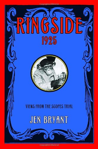 Ringside, 1925: Views from the Scopes Trial, Bryant, Jen