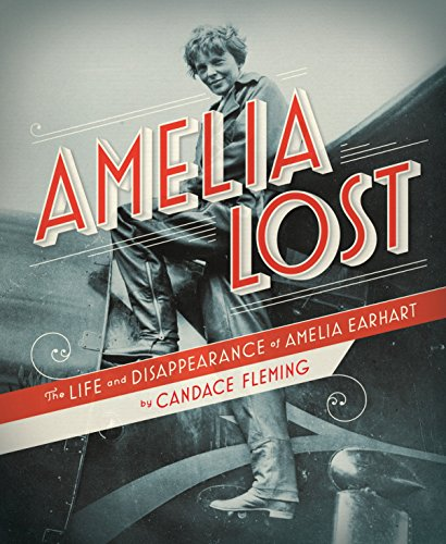 [Amelia Lost: The Life and Disappearance of Amelia Earhart]