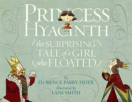 [Princess Hyacinth (The Surprising Tale of a Girl Who Floated)]