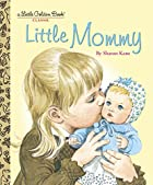 Little Mommy (Little Golden Book) by Sharon Kane