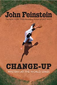 Change-up: Mystery at the World Series by John Feinstein