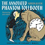 The Annotated Phantom Tollbooth by Norton Juster with annotations by Leonard S. Marcus
