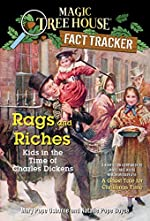 Rags and Riches: Kids in the Time of Charles Dickens by Mary Pope Osborne and Natalie Pope Boyce