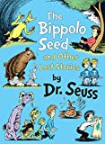The Bippolo Seed and Other Lost Stories (Book) written by Dr. Seuss