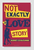 Not Exactly a Love Story Book Review