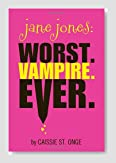 Jane Jones: Worst. Vampire. Ever. Book Review