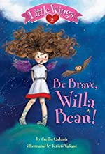 Be Brave, Willa Bean! by Cecilia Galante