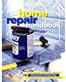 Home Repair Handbook by Sunset (Editor), Rob Lutes, Angelika Gollnow
