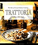 Trattoria : The Best of Casual Italian Cooking (Casual Cuisines of the World)