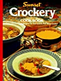 Crockery Cookbook/over 120 Delicious Recipes for Your Crock-Pot Slow Cooker