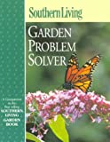Southern Living Garden Problem Solver (Southern Living (Paperback Oxmoor)) - book cover picture
