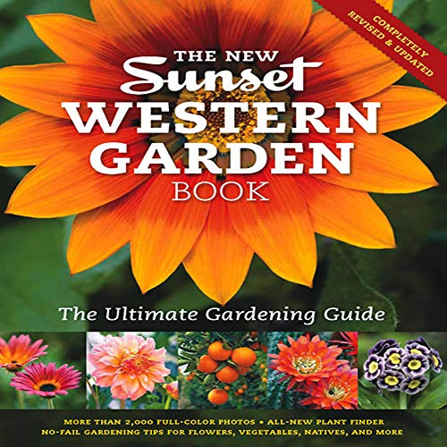 The New Western Garden Book: The Ultimate Gardening Guide (Sunset Western Garden Book (Paper)) - Editors of Sunset Magazine