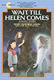 Wait Till Helen Comes: A Ghost Story (Avon Camelot Books) - book cover picture