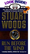 Run Before the Wind by  Stuart Woods (Author) (Mass Market Paperback - April 1999)