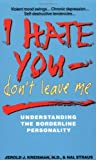 I Hate You, Don't Leave Me : Understanding the Borderline Personality - book cover picture