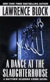 A Dance at the Slaughterhouse by  Lawrence Block (Author) (Mass Market Paperback - July 2002)