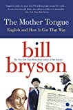 The Mother Tongue English & How It Got That Way